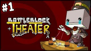 BATTLE BLOCK THEATER - PART 1 - I LOVE THIS GAME!