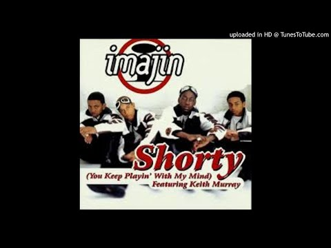 Imajin feat. Keith Murray - Shorty (You Keep Playin' With My Mind)