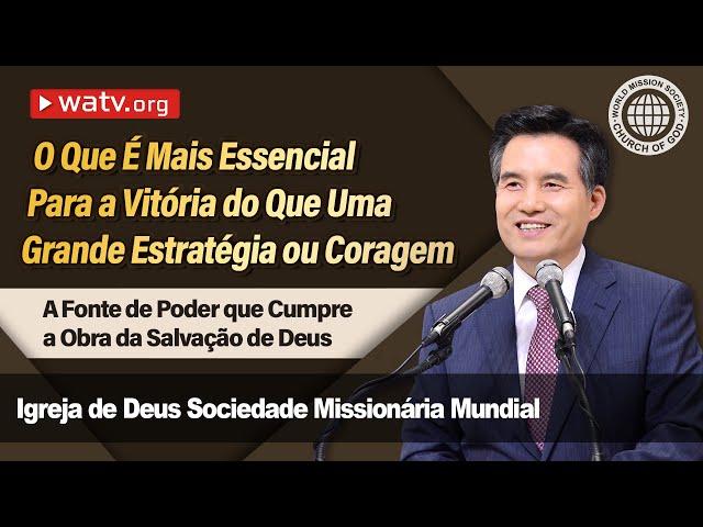 A Fonte de Poder que Cumpre a Obra da Salvação de Deus   Igreja de Deus, IDDSMM