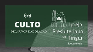 Culto de Louvor e Adoração - Parte 1 - IPB Tingui - 13/5/2020