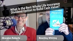 The Best Whole Life Dividend Option to Accumulate Cash Value