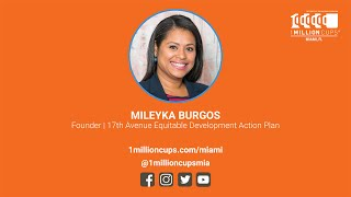 Mileyka Burgos - 1 Million Cups Miami, FL