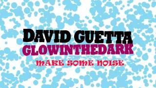 David Guetta & GLOWINTHEDARK - Make Some Noise [Preview]