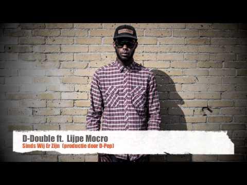 D-Double ft. Lijpe Mocro - Sinds Wij Er Zijn