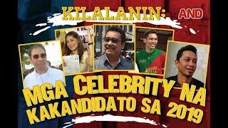 KILALANIN: Mga celebrity na kakandidato sa 2019