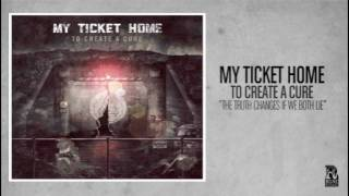 Watch My Ticket Home The Truth Changes If We Both Lie video