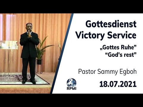 """Gottes Ruhe"" - RPMI-Gottesdienst - 18.07.2021 - Pastor Sammy Egboh"