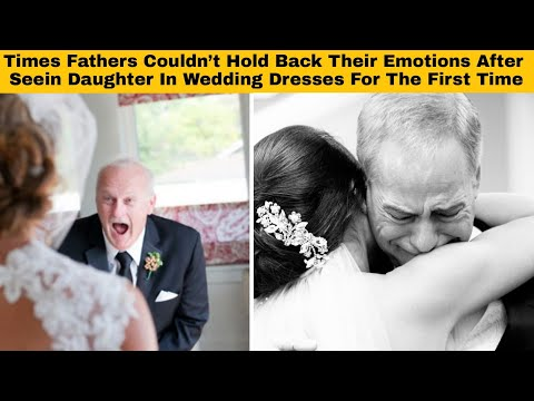25+ Times Fathers Couldn't Hold Back Their Emotions After Seeing Daughters In Wedding Dresses For Th