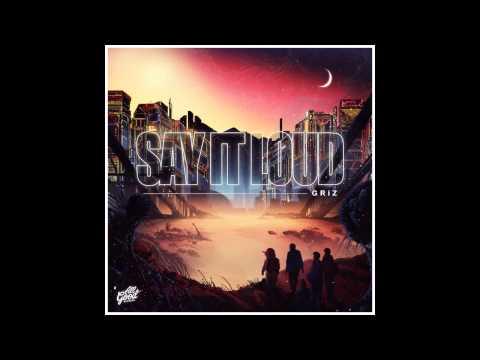 GRiZ - Say It Loud [Full Album]