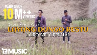 L.D.R Layang Dungo Restu - Loro Ati Official (Official Music Video)