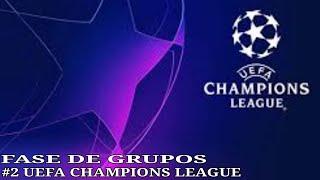 UEFA CHAMPIONS LEAGUE FASE DE GRUPOS # 2