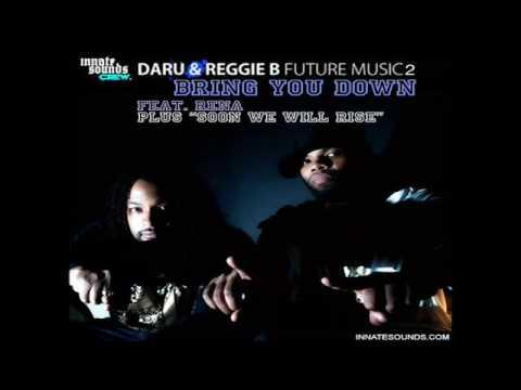 01 Daru & Reggie B. - Bring You Down feat. Rena