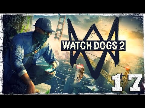 Смотреть прохождение игры Watch Dogs 2. #17: Время для творчества (1/2)