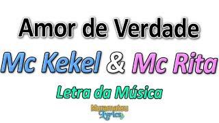 Baixar Mc Kekel & Mc Rita - Amor de Verdade - Letra / Lyrics