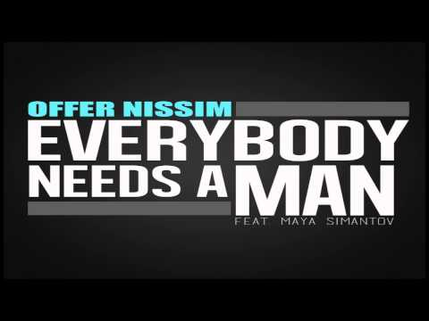 Offer Nissim Feat. Maya Simantov - Everybody Needs A Man (Original Mix)