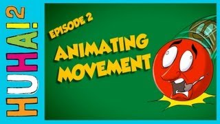 Ep 2: Animating Movement | Happy Harry's HuHa 2 How-Tos!