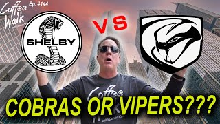 SHELBY COBRAS OR DODGE VIPERS???