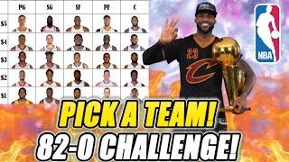 PICK A TEAM!! CAN YOU BUILD A DOMINATE SQUAD? 82-0 CHALLENGE! NBA 2K17 MY LEAGUE