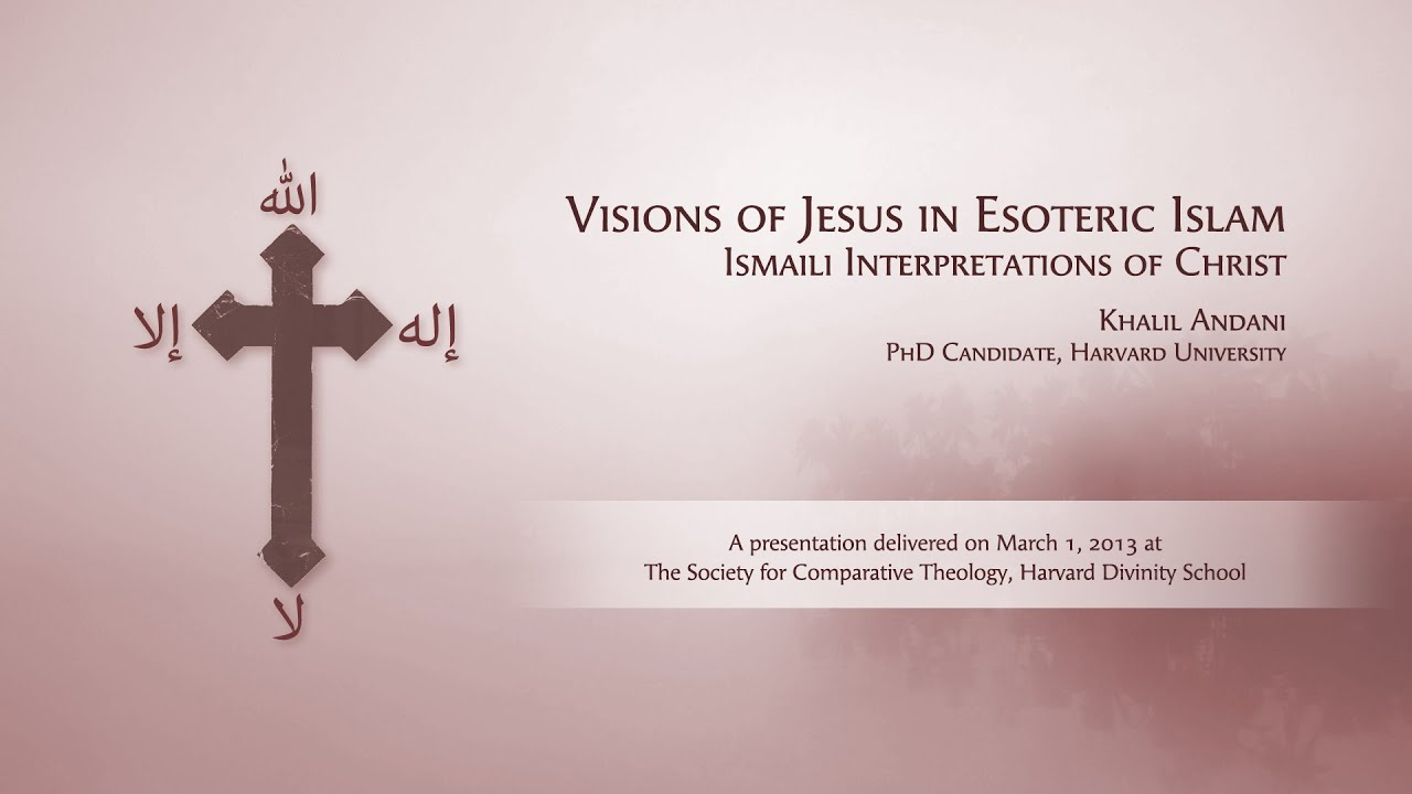 Academic Lecture: Jesus in Esoteric Islam by Khalil Andani