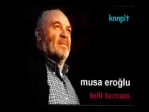 Musa Eroğlu   Telli Turnam Selam Götür