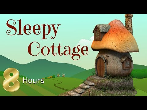 Sleep Meditation for Kids | 8 HOUR SLEEPY COTTAGE | Bedtime Meditation for Children