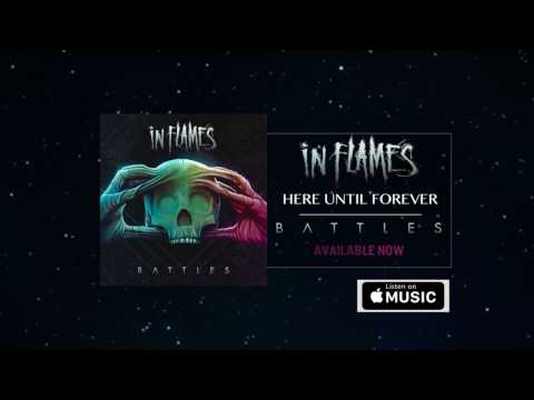 In Flames - Here Until Forever