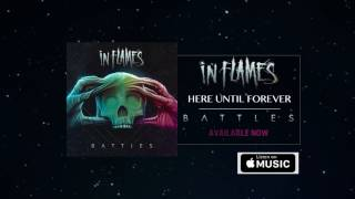In Flames - Here Until Forever (Official Audio)