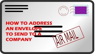 How To Address An Envelope ✉To Send To A Company/Business