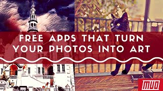 5 Free Apps to Turn Your Photos Into Art
