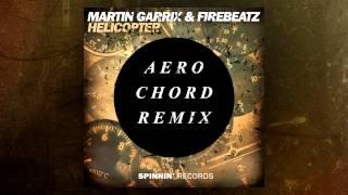 Martin Garrix & Firebeatz - Helicopter (Aero Chord Remix) [FREE]