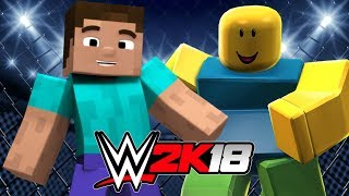 STEVE MINECRAFT vs ROBLOX NOOB! WWE 2K18 Gameplay