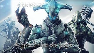 Gameplay: Explicando a mecânica do jogo Warframe