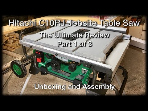 Hitachi C10RJ Table Saw Unboxing - The Hitachi Jobsite Table Saw Ultimate Review - Part 1 of 3