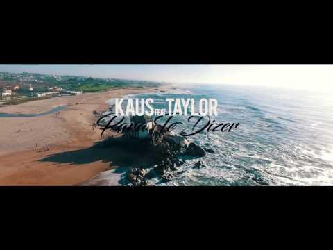 Kaus - Para Te Dizer Feat. Taylor B.A (Oficial VideoClipe) 2017