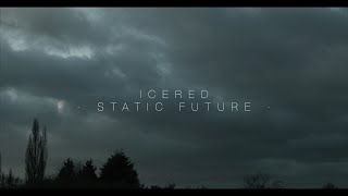 IceRed - Static Future Music Video