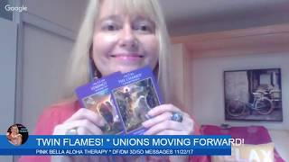TWIN FLAMES! * UNIONS MOVE FORWARD! * LOVE ENERGY READING - DM/DF 3D/5D MESSAGES * 11/22/17