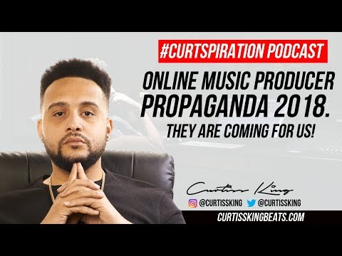 THEY Are Coming For The ONLINE Music Producers in 2018!! #Curtspiration