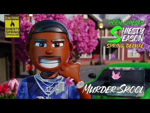 Pooh Shiesty – Murder Skool