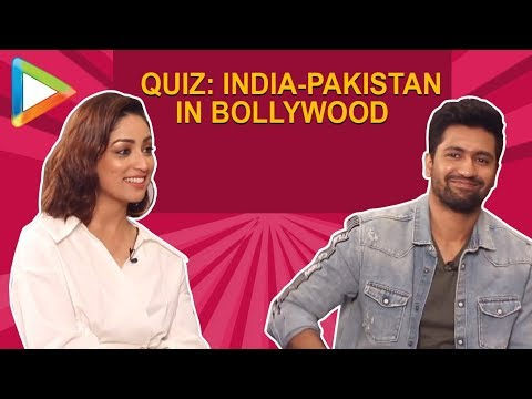 QUIZ: India-Pakistan in Bollywood with Vicky Kaushal and Yami Gautam | URI