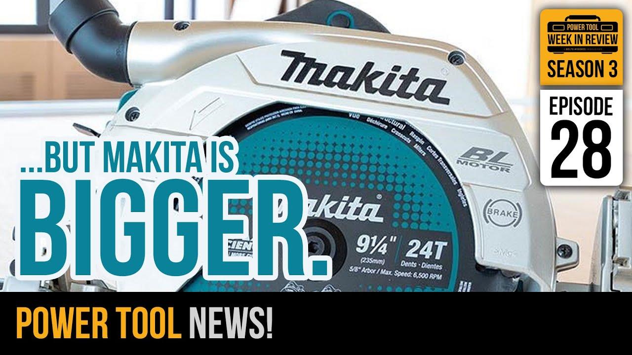 "How BIG can a Cordless Circular Saw get? Makita: ""THIS BIG"" - Plus your Power Tool News! S3E28"