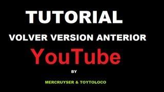 RESTAURAR VERSION ANTERIOR DE YouTube