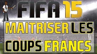 FIFA 15 | MAITRISER LES COUPS FRANCS