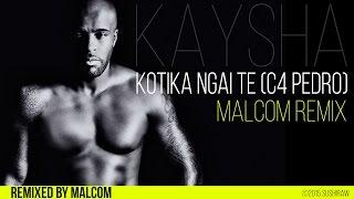 Kaysha - Kotika ngai te (feat. C4 Pedro) [Malcom Remix]