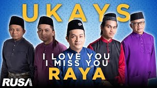 Ukays - I Love You I Miss You Raya [Official Music Video]