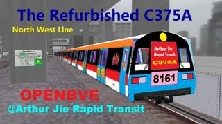 [OpenBVE][AJRT][Route Play] The Refurbished C375A on North West Line
