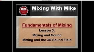Fundamentals of Mixing Lesson 3: Mixing and the 3D Sound Field