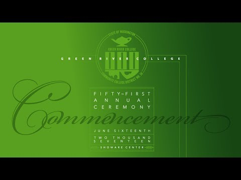 Commencement 2017 Ceremony - Green River College