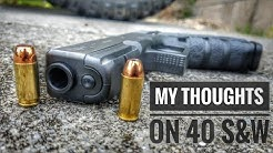 My thoughts on 40 S&W, and a comparison to 9mm.