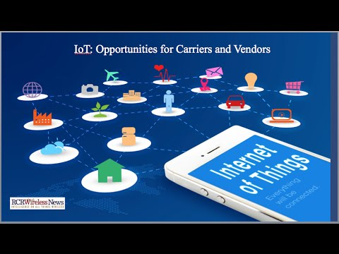 Editorial Webinar: IoT - Opportunities for Carriers and Vendors