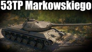 Jubileuszowe bitwy #531 20000 bitwa i 53TP Markowskiego